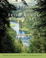 F.H.A. Aalen - Atlas of the Irish Rural Landscape (Irish Landscapes) - 9781859184592 - V9781859184592