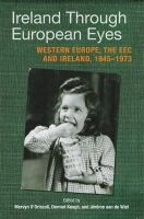 Marvyn O'Driscoll et al (eds) - Ireland Through European Eyes: Western Europe, the EEC and Ireland, 1945-1973 - 9781859184646 - V9781859184646