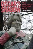 Eibhear Walshe - Oscar's Shadow: Wilde, Homosexuality and Modern Ireland - 9781859184837 - V9781859184837