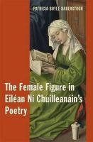 Haberstroh, Patricia Boyle - The Female Figure in Eiléan Ní Chuilleanáin's Poetry - 9781859184981 - V9781859184981