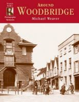 Frith, Francis; Weaver, Carol - Woodbridge - 9781859374986 - V9781859374986
