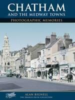 Bignell, Alan - Chatham & the Medway Towns - 9781859376119 - V9781859376119