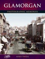 Twigg, Aeres - Glamorgan: Photographic Memories - 9781859376799 - V9781859376799
