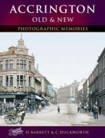 Duckworth, Catherine; Baggoley, Martin; Barrett, Helen - Accrington Old & New - 9781859378069 - V9781859378069