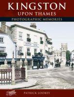 Frith, Francis - Francis Frith's Kingston Upon Thames - 9781859379110 - V9781859379110
