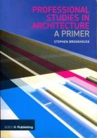 Brookhouse, Stephen - Professional Studies in Architecture - 9781859463475 - V9781859463475