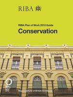 Feilden, Hugh - Conservation: RIBA Plan of Work 2013 Guide - 9781859465905 - V9781859465905