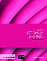 Lupton, Sarah - Guide to JCT Design and Build Contract 2016 - 9781859466414 - V9781859466414