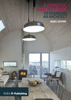 Ostime, Nigel - Domestic Client's Guide to Engaging an Architect - 9781859467657 - V9781859467657