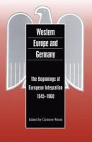 - Western Europe and Germany: The Beginnings of European Integration, 1945-196 (German Historical Perspectives) - 9781859731826 - KNH0011402
