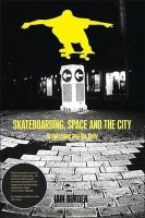 Borden, Iain - Skateboarding, Space and the City: Architecture and the Body - 9781859734933 - V9781859734933