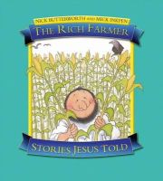 Butterworth, Nick - The Rich Farmer (Stories Jesus Told) - 9781859857533 - V9781859857533