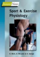 Birch, Karen; Keith, George; McLaren, Don - BIOS Instant Notes in Sport and Exercise Physiology - 9781859962497 - V9781859962497