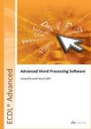 CiA Training Ltd - Ecdl Advanced Syllabus 2.0 Module Am3 Word Processing Using Word 2007 (Ecdl Advanced 20) - 9781860056505 - V9781860056505