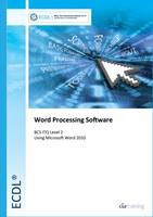 Cia Training Ltd - ECDL Syllabus 5.0 Module 3 Word Processing Using Word 2010 - 9781860058530 - V9781860058530