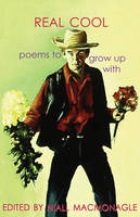 Niall MacMonagle - Real Cool: Poems to Grow Up with - 9781860230028 - KEX0307288