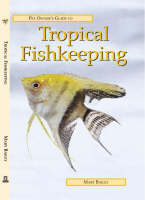 Mary Bailey - Pet Owner's Guide to Tropical Fishkeeping (Pet Owners Guides) - 9781860540677 - KRF0038749