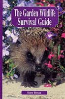 Bevan, Dave - The Garden Wildlife Survival Guide - 9781860541285 - KRF0038728