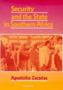 Zacarias, Agostinho - Security and the State in Southern Africa (International Library of African Studies, 11) - 9781860643286 - V9781860643286