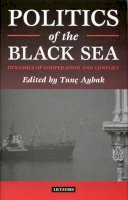- Politics of the Black Sea: Dynamics of Cooperation and Conflict (How to Series. Personal Development) - 9781860644542 - V9781860644542