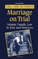 Mir-Hosseini, Ziba - Marriage On Trial: A Study of Islamic Family Law - 9781860646089 - V9781860646089
