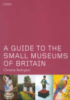 Redington, Christine - A Guide to the Small Museums of Britain - 9781860646232 - KEX0211585