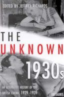 - The Unknown 1930s: An Alternative History of the British Cinema, 1929- 1939 (Cinema and Society) - 9781860646287 - V9781860646287