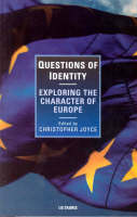 - Questions of Identity: Exploring the Character of Europe (I.B.Tauris in Association With the New European) - 9781860646966 - KST0010243