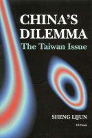 Lijun, Sheng - China's Dilemma: The Taiwan Issue - 9781860647321 - KST0010466