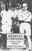 Mitchell, Harry - Remote Corners: A Sierra Leone Memoir - 9781860648175 - V9781860648175