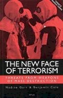 Nadine Gurr, Benjamin Cole - The New Face of Terrorism: Threats from Weapons of Mass Destruction - 9781860648250 - V9781860648250