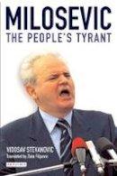 Stevanovic, Vidosav - Milosevic: The People's Tyrant - 9781860648427 - V9781860648427