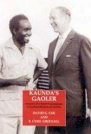 Greenall, E. Cyril, Coe, David G. - Kaunda's Gaoler: Memoirs of a District Officer in Northern Rhodesia and Zambia - 9781860648625 - V9781860648625