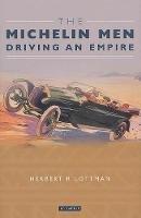 Lottman, Herbert - The Michelin Men: Driving an Empire - 9781860648960 - V9781860648960