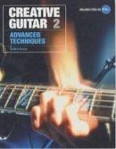 Guthrie Govan - Creative Guitar 2: Advanced Techniques (Vol 2) - 9781860744679 - V9781860744679
