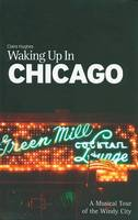 Claire Hughes - Waking Up in Chicago (Waking Up in) - 9781860745584 - KST0009957