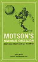 Adam Ward, John Motson OBE - Motson's National Obsession: The Greatest Football Trivia Book Ever... - 9781860746017 - KT00000748