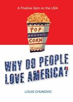 Louis Chunovic - Why Do People Love America? - 9781860746147 - KHS0047909