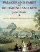 Cloake,John - The Palaces and Parks of Richmond and Kew: Richmond Lodge and Kew Palaces (v. 2) - 9781860770234 - V9781860770234