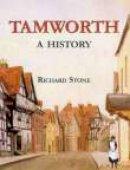 Stone, Richard - Tamworth: a History - 9781860772788 - V9781860772788