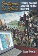 Stewart, Alan - Gathering the Clans: Tracing Scottish Ancestry on the Internet - 9781860772917 - V9781860772917