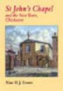 H. J. Green, Alan - St John's Chapel and the New Town, Chichester - 9781860773259 - V9781860773259