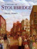 Perry, Nigel - History of Stourbridge - 9781860773808 - V9781860773808