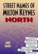 Baker, A. - Street Names of Milton Keynes: North - 9781860774089 - V9781860774089