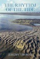 Thomas, Jeremy - The Rhythm of the Tide - 9781860774836 - V9781860774836
