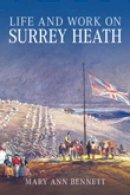 Bennett - Life and Work on Surrey Heath - 9781860774928 - V9781860774928