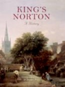Price, S, Demidowicz, G - Kings Norton: A History - 9781860775628 - V9781860775628