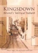 Penny Mellor & Mary Wright: - Kingsdown: Bristol's Vertical Suburb - 9781860776014 - V9781860776014