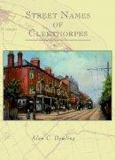 Dowling, Alan - Street Names of Cleethorpes - 9781860776052 - V9781860776052