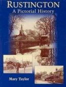 Taylor, Mary - Rustington a Pictorial History - 9781860776151 - V9781860776151